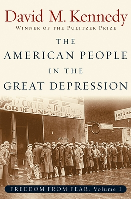 Freedom from Fear: American People in the Great Depression Pt.1 - Kennedy, David M.