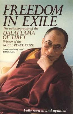 Freedom in Exile: The Autobiography of the Dalai Lama of Tibet - The Dalai Lama, His Holiness