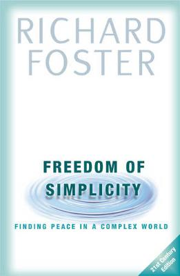 Freedom of Simplicity - Foster, Richard J.