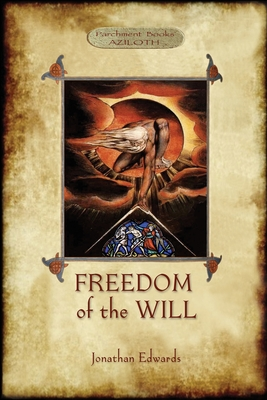 Freedom of the Will - Edwards, Jonathan