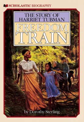 Freedom Train: The Story of Harriet Tubman - Sterling, Dorothy