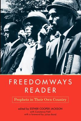 Freedomways Reader: Prophets in Their Own Country - Jackson, Esther C (Editor), and Pohl, Constance, and Bond, Julian (Foreword by)