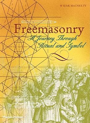 Freemasonry: A Journey Through Ritual and Symbol - Macnulty, W Kirk