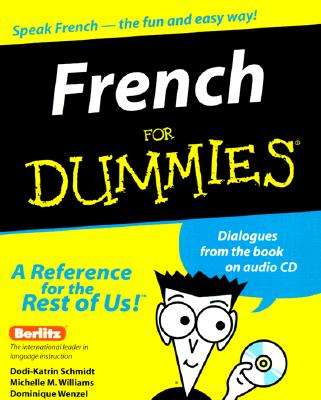 French for Dummies - Schmidt, Dodi-Katrin, and Williams, Michelle M, and Wenzel, Dominique