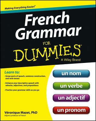 French Grammar for Dummies - Mazet, Veronique