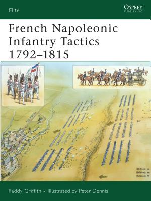 French Napoleonic Infantry Tactics 1792-1815 - Griffith, Paddy, Mr.