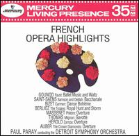 French Opera Highlights - Detroit Symphony Orchestra; Paul Paray (conductor)