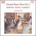 French Piano Trios, Vol. 1: Debussy, Ravel, Schmitt