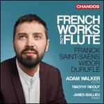 French Works for Flute: Franck, Saint-Saëns, Widor, Duruflé