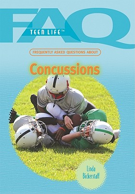 Frequently Asked Questions about Concussions - Bickerstaff, Linda
