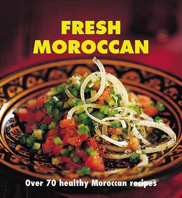 Fresh Moroccan: Over 70 healthy recipes - Saleh, Nada