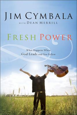 Fresh Power: Experiencing the Vast Resources of the Spirit of God - Cymbala, Jim, and Merrill, Dean