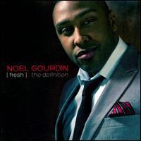 Fresh: The Definition - Noel Gourdin