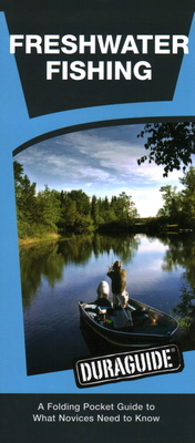 Freshwater Fishing: A Folding Pocket Guide to What a Novice Needs to Know - Kavanagh, James