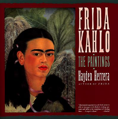 Frida Kahlo: The Paintings - Herrera, Hayden