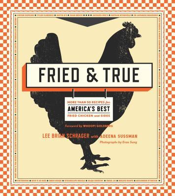 Fried & True - Schrager, Lee Brian, and Sussman, Adeena