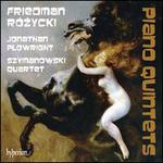 Friedman, Rózycki: Piano Quintets