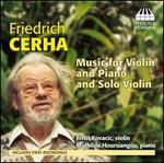 Friedrich Cerha: Music for Violin and Piano and Solo Violin