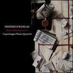 Friedrich Kuhlau: Piano Quartets 1 & 2
