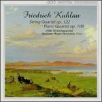 Friedrich Kuhlau: String Quartet Op. 122; Piano Quartet Op. 108