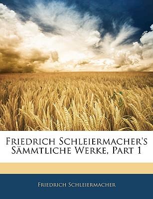 Friedrich Schleiermacher's S Mmtliche Werke, Erster Band - Schleiermacher, Friedrich