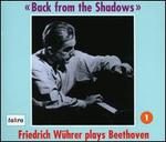 Friedrich Wührer plays Beethoven, Vol. 1: Back from the Shadows
