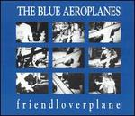 Friendloverplane [Bonus Tracks]