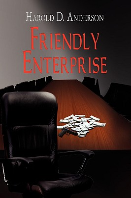 Friendly Enterprise - Anderson, Harold D