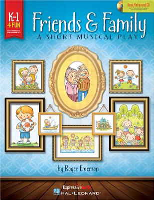 Friends & Family: A Short Musical Play for Very Young Voices - Emerson, Roger (Composer)