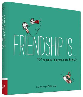 Friendship Is . . . - Swerling, Lisa