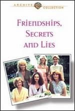 Friendships, Secrets and Lies - Ann Shanks; Marlena Laird