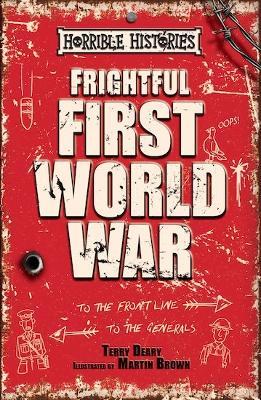Frightful First World War - Deary, Terry