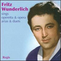 Fritz Wunderlich Sings Operetta & Opera Arias & Duets - Friederike Sailer (vocals); Fritz Wunderlich (tenor)