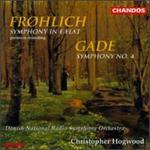 Froehlich: Symphony in E flat; Gade: Symphony No. 4