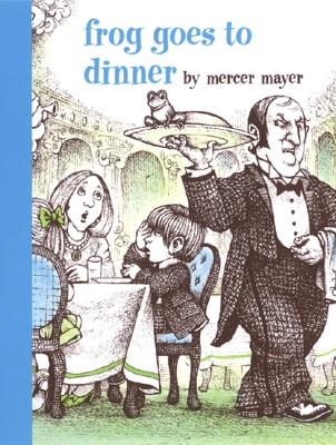 Frog Goes to Dinner - Mayer, Mercer