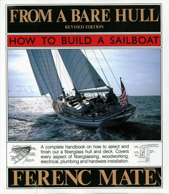 From a Bare Hull: How to Build a Sailboat - Máté, Ferenc