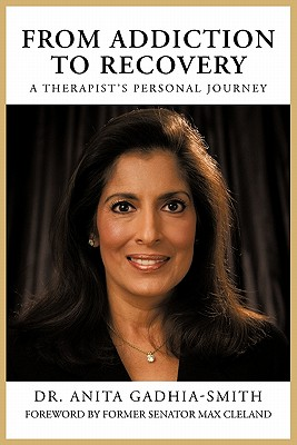 From Addiction to Recovery: A Therapist's Personal Journey - Gadhia-Smith, Anita, Dr., and Gadhia-Smith, Dr Anita