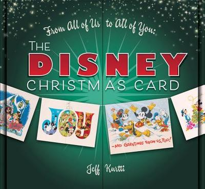 From All of Us to All of You the Disney Christmas Card - Kurtti, Jeff