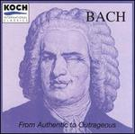 From Authentic to Outrageous Bach