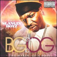 From BG to OG: The Makin' of a Boss - B.G.