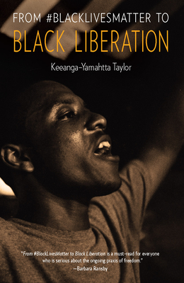 From #Blacklivesmatter to Black Liberation - Taylor, Keeanga-Yamahtta