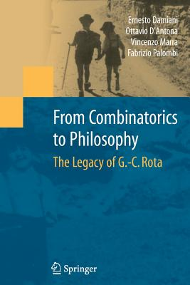 From Combinatorics to Philosophy: The Legacy of G.-C. Rota - Damiani, Ernesto (Editor)