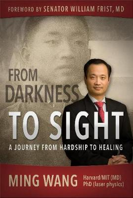 From Darkness to Sight - Wang, Ming, MD