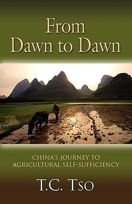 From Dawn to Dawn: China's Journey to Agricultural Self-Sufficiency - Tso, T C
