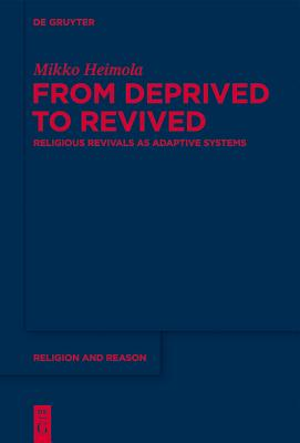 From Deprived to Revived: Religious Revivals as Adaptive Systems - Heimola, Mikko