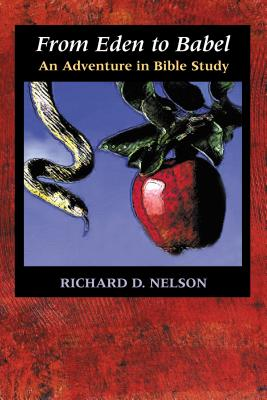 From Eden to Babel: An Adventure in Bible Study - Nelson, Richard D