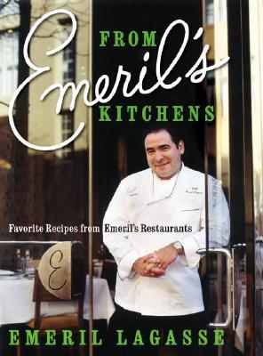 From Emeril's Kitchens: Favorite Recipes from Emeril's Restaurants - Lagasse, Emeril