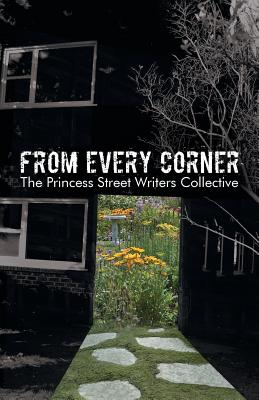 From Every Corner - The Princess Street Writers Collective