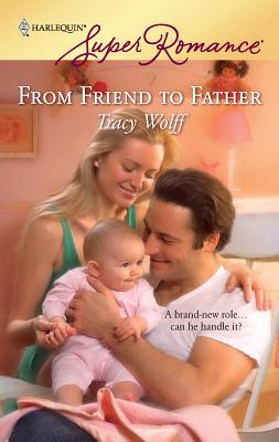 From Friend to Father - Wolff, Tracy