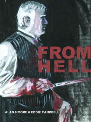 From Hell - New Cover Edition - Moore, Alan, and Campbell, Eddie, and Moore, Alan (Illustrator)